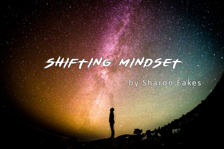 Shifting Mindset by Sharon