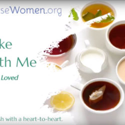Feeling Loved: A Take Tea With Me Coaching Video by Sharon Eakes and Nancy Smyth